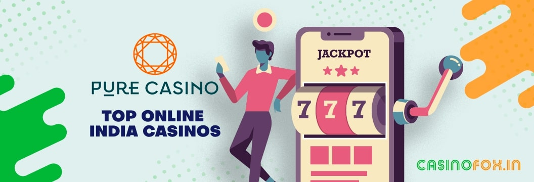 Introduction to Pure Casino India