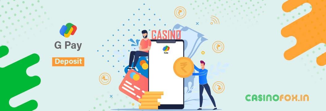 deposit at google pay casinos