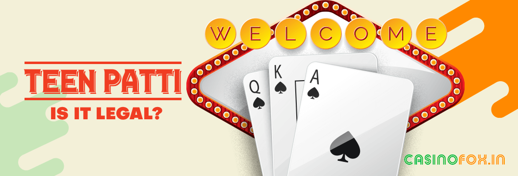 is online teen patti legal in india?
