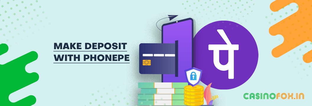 Process of using PhonePe to make a Deposit at the Online Casinos